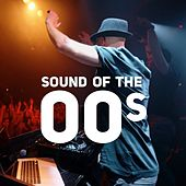 Sound of the 00s van Various Artists