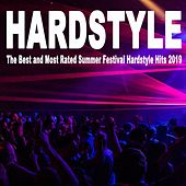 Hardstyle the Best Summer Festival Hits 2019 (Only the Best of the Best and Most Rated Hardstyle) by Various Artists
