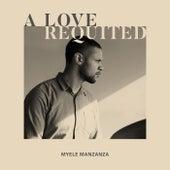 A Love Requited by Myele Manzanza