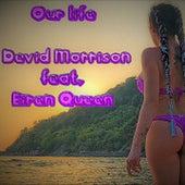 Our Life von Devid Morrison