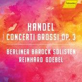 Handel: Concerti Grossi, Op. 3 by Berliner Barock Solisten