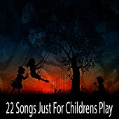 22 Songs Just for Childrens Play by Canciones Infantiles