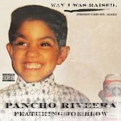 Way I Was Raised (feat. Joe Blow) by Pancho Riveera