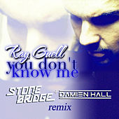 You Don't Know Me (Stonebridge & Damien Hall Remix) de Ray Guell