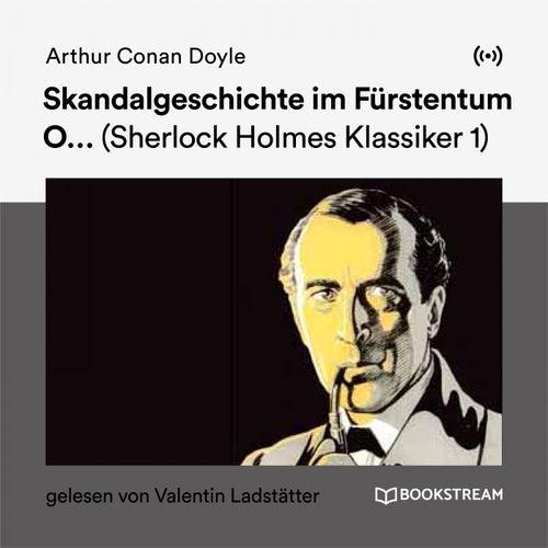 Skandalgeschichte im Fürstentum O... (Sherlock Holmes Klassiker 1) von Sherlock Holmes