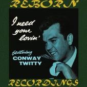 I Need Your Lovin' (HD Remastered) von Conway Twitty