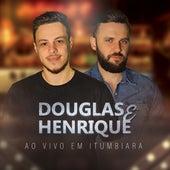 Ao Vivo em Itumbiara by Douglas e Henrique