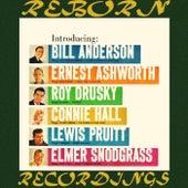 Introducing Bill Anderson, Ernest Ashworth, Roy Drusky, Connie Hall, Lewis Pruitt, Elmer Snodgrass (HD Remastered) von Bill Anderson