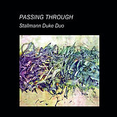 Passing Through by Stallmann Duke Duo