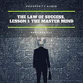 The Law of Success, Lesson I: The Master Mind by Napoleon Hill