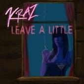 Leave A Little von KrAz