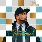 Intentional by Tru-Serva