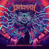 Something Whiskered This Way Comes by Cat Temper