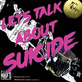 Let's Talk About Suicide by The Fiends