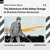 The Adventure of the Abbey Grange (A Sherlock Holmes Adventure) von Sherlock Holmes