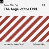 The Angel of the Odd von Edgar Allan Poe