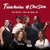 Trincheira #ElasSim von Drik Barbosa