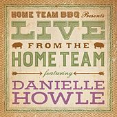 Live from the Home Team by Danielle Howle
