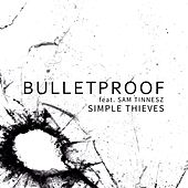 Bulletproof de Simple Thieves