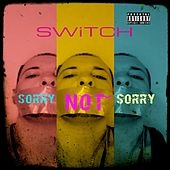 Sorry Not Sorry de Switch