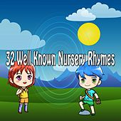 32 Well Known Nursery Rhymes by Canciones Infantiles