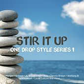 Stir It Up One Drop Style Series 1 by Various Artists