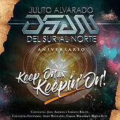 Aniversario (Keep On Keepin' On) de Julito Alvarado Del Sur al Norte