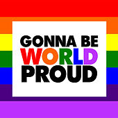 Gonna Be Worldproud by Various Artists