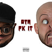 Fk It von GTA