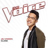 Close (The Voice Performance) by JEJ Vinson