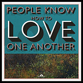People Know How To Love One Another by Kaiser Chiefs
