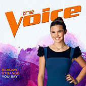You Say (The Voice Performance) de Reagan Strange