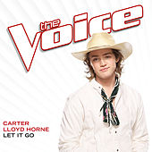 Let It Go (The Voice Performance) von Carter Lloyd Horne