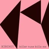 Killer Tune Kills Me by Kirinji