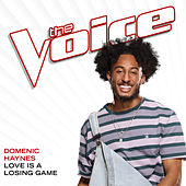Love Is A Losing Game (The Voice Performance) von Domenic Haynes