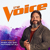 When You Say Nothing At All (The Voice Performance) by Dave Fenley
