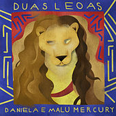 Duas Leoas by Daniela Mercury