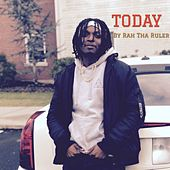Today by Rah Tha Ruler