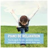 Piano de relaxation pour les enfants, les bébés, pour dormir, berceuse, instrumentale, doux, calme, sommeil, détente, repos by Various Artists