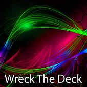 Wreck the Deck by CDM Project
