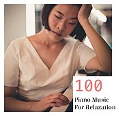 100 Piano Music for Relaxation von Various Artists
