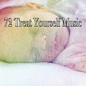 72 Treat Yourself Music by Lullaby Land