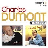 Volupté / Libre (Remasterisé) by Charles Dumont