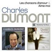 Les chansons d'amour / Aime-moi (Remasterisé) by Charles Dumont