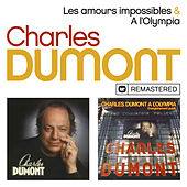 Les amours impossibles / A l'Olympia (Live, 1978; Remasterisé) by Charles Dumont