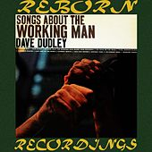 Songs About the Working Man (HD Remastered) by Dave Dudley