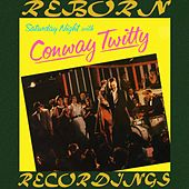 Saturday Night with Conway Twitty (HD Remastered) von Conway Twitty