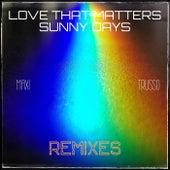 Love That Matters & Sunny Days (Remixes) de Maxi Trusso