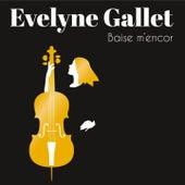 Baise m'encor by Evelyne Gallet