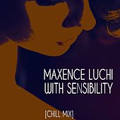 With Sensibility (Chill Mix) de Maxence Luchi
